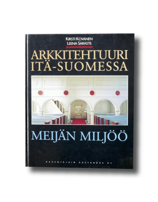 Meijän miljöö: Arkkitehtuuri Itä-Suomessa