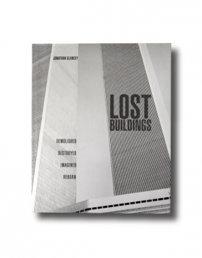 Jonathan Glancey Lost Buildings