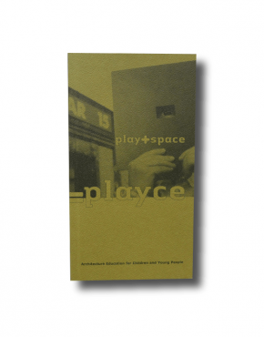 Playce architecture education for children and young people book 2006