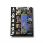 American Architecture: An Illustrated History by Robin Langley Sommer