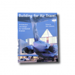Building for Air Travel by John Zukowsky