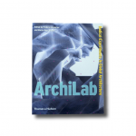 ArchiLab: Radical Experiments in Global Architecture