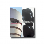 ArchiSculpture: Dialogues between Architecture and Sculpture from the 18th Century to the Present Day (Fondation Beyeler, 2004)
