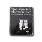 Suomalainen talonpoikaistalo. Alfred Kolehmainen, Veijo A. Laine (Otava, 1979)