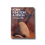 Paul Jacques Grillo: Form, Function & Design, 1960, Dover Publications 1975