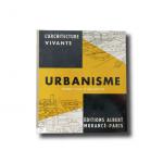 François C. Morand, L'Architecture Vivante: Urbanisme – Projects, Plans et Réalisations, Éditions Albert Morancé 1956