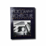 Akiko Busch, The Photography of Architecture, 1987