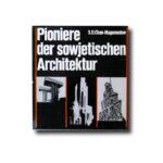 S. O. Chan-Magomedow : Pioniere der sowjetischen Architektur (VEB Verlag der Kunst Dresden, 1983)