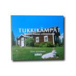 Tukkikämpät : Metsien miesten arkkitehtuuria. Sarmala, 2003.