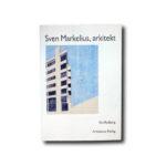 Eva Rudberg: Sven Markelius, arkitekt. Arkitektur Förlag, 1989