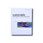 Dominique Gauzin-Müller, Sustainable Architecture and Urbanism, Birkhäuser 2002