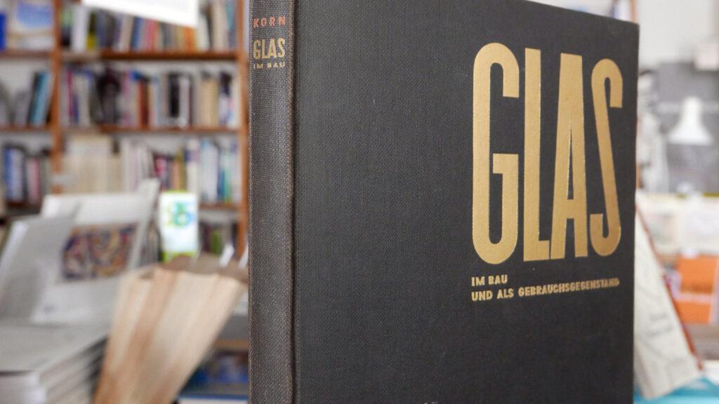 Arthur Korn: Glas im Bau und als Gebrauchsgegenstand (1929) at bookm-ark.fi