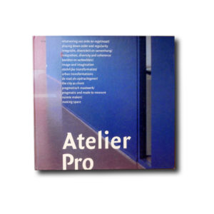 Atelier Pro (ed. Egbert Koster), 010 Publishers, 2001