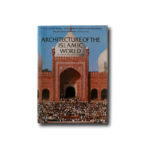 George Michell: Architecture of the Islamic World