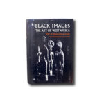Penelope Naylor, Black Images: The Art of West Africa, Doubleday & Co 1973