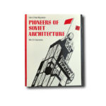 Image of the book Pioneers of Soviet Architecture